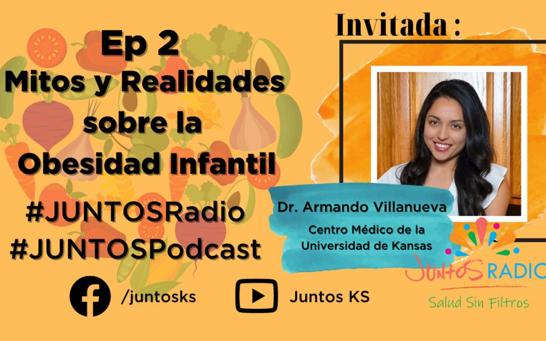 JUNTOS Radio: EP 2 Mitos y Realidades de la Obesidad en los Niños