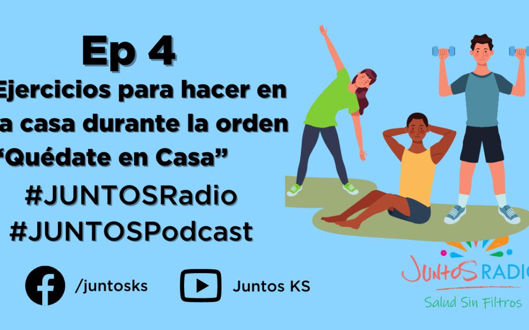 """JUNTOS RADIO: EP 4 Ejercicios para hacer en la casa durante la orden """"Quédate en Casa"""""""