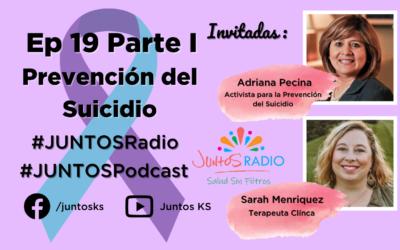 JUNTOS Radio: EP 19 Prevención del suicidio: Parte 1