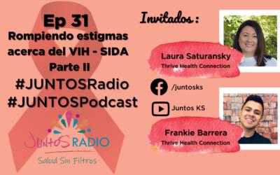 JUNTOS Radio: EP 31 Rompiendo estigmas acerca del VIH/SIDA Parte 2