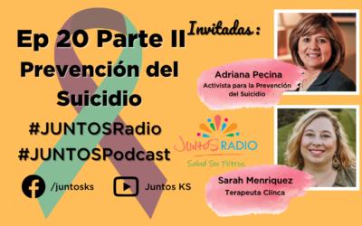 JUNTOS Radio: EP 20 Prevención del suicidio Parte 2
