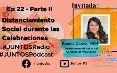 JUNTOS Radio: EP22 Distanciamiento Social durante las celebraciones de fin de año Parte 2