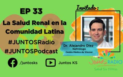 JUNTOS Radio: EP 33 La Salud Renal en la Coumunidad Latina